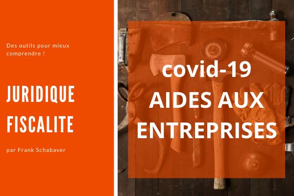 AIDES AUX ENTREPRISES POUR FAIRE FACE A L'EPIDEMIE DE COVID-19